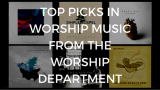 Top Picks in Worship Music from the Worship Department!