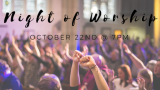 Night of Worship & CD Release, October 22nd