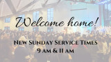 New Sunday Morning Service Times!