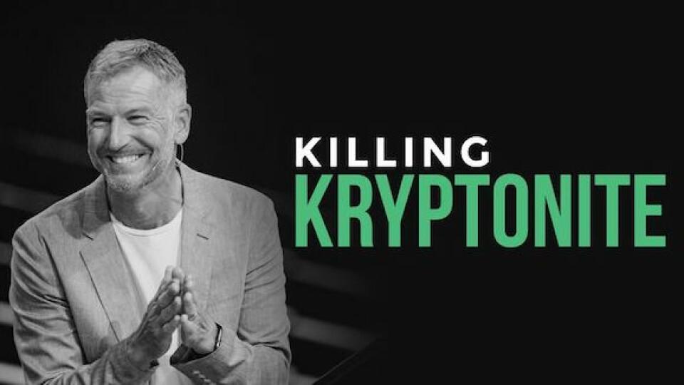 Killing Kryptonite