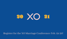 XO Marriage Conference - Feb 19 2021 7:00 PM